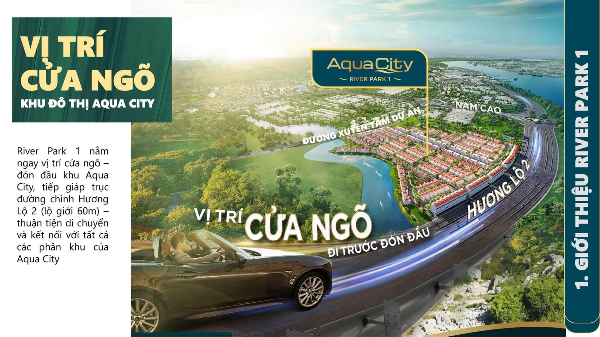Vị trí River Park 1 là của ngõ đón đầu khu đô thị Aqua City